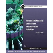 Industrial Maintenance Electrical and Instrumentation: Trainee Guide Level 3 by Nccer