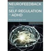 Neurofeedback and Self-Regulation in ADHD by Werner Van Den Bergh