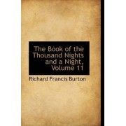 The Book of the Thousand Nights and a Night, Volume 11 by Sir Richard Francis Burton