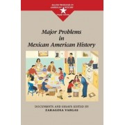 Major Problems in Mexican American History by Zaragosa Vargas