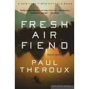 Fresh Air Fiend by Paul Theroux