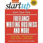 Start Your Own Freelance Writing Business and More by Entrepreneur Press