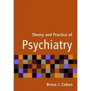 Theory and Practice of Psychiatry by Bruce J. Cohen