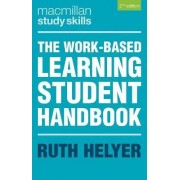 The Work-Based Learning Student Handbook 2015 by Ruth Helyer