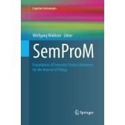 Semprom: Foundations of Semantic Product Memories for the Internet of Things