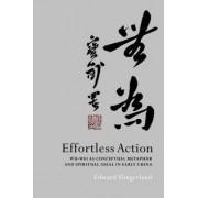 Effortless Action by Edward Slingerland