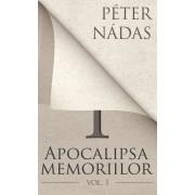 Apocalipsa memoriilor. Vol. 1