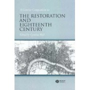 A Concise Companion to the Restoration and the Eighteenth Century by Cynthia Wall
