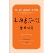 T'ai Chi Ch'uan Ta Wen by Chen Wei-Ming