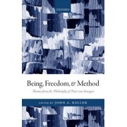 Being, Freedom, and Method: Themes from the Philosophy of Peter Van Inwagen