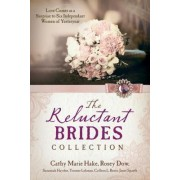 The Reluctant Brides Collection by Cathy Marie Hake