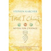 Total I Ching by Stephen L. Karcher