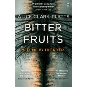 Bitter Fruits by Alice Clark-Platts