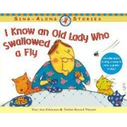 I Know an Old Lady Who Swallowed a Fly by Rose Bonne