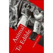 Animal to Edible by Noelie Vialles
