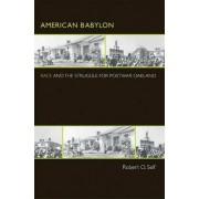 American Babylon by Robert O. Self