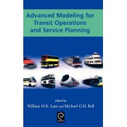 Advanced Modeling for Transit Operations and Service Planning by William H. K. Lam