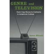 Genre and Television by Jason Mittell