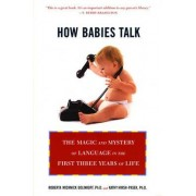 How Babies Talk by H Rodney Sharp Professor of Education Psychology and Linguistics Roberta Michnick Golinkoff PH.D.