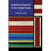 Varieties of Spanish in the United States by John M. Lipski