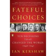 Fateful Choices by Professor of Modern History Ian Kershaw