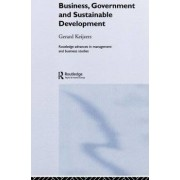 Business, Government and Sustainable Development by Gerard Keijzers