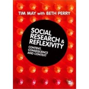 Social Research and Reflexivity by Tim May