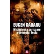 Misterioasa scrisoare a domnului Tesla - Eugen Cadaru