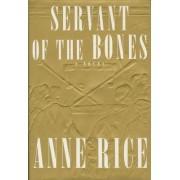 Servant of the Bones by Professor Anne Rice