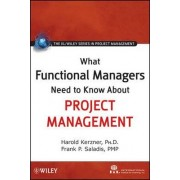 What Functional Managers Need to Know About Project Management by International Institute for Learning
