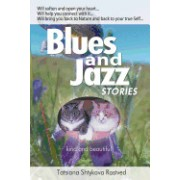 Blues and Jazz Stories: For Children at Heart, Their Parents, Grandparents and Other Animal and Nature Loving People...