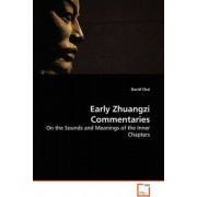 Early Zhuangzi Commentaries by David Chai