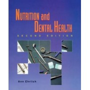 Nutrition and Dental Health by Ann Ehrlich