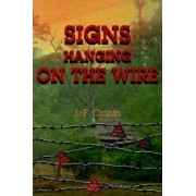 Signs Hanging on the Wire by J F Cronin