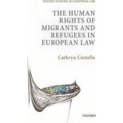 The Human Rights of Migrants and Refugees in European Law by Cathryn Costello