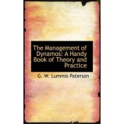 The Management of Dynamos by G W Lummis Paterson
