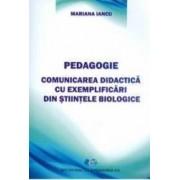 Pedagogie. Comunicarea didactica cu exemplificari din stiintele biologice - Mariana Iancu