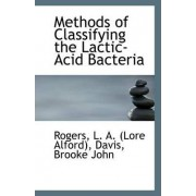 Methods of Classifying the Lactic-Acid Bacteria by Rogers L a (Lore Alford)