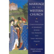 Marriage in the Western Church by Philip Lyndon Reynolds