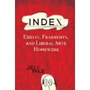 Index: Essays, Fragments, and Liberal Arts Homework