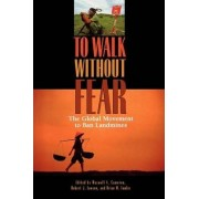 To Walk without Fear by Maxwell A. Cameron