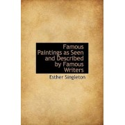 Famous Paintings as Seen and Described by Famous Writers by Esther Singleton