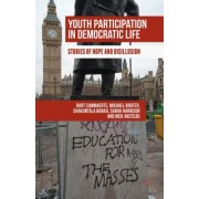Youth Participation in Democratic Life: Stories of Hope and Disillusion