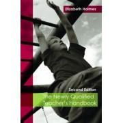 The Newly Qualified Teacher's Handbook by Elizabeth Holmes