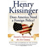 Does America Need a Foreign Policy?: Toward a Diplomacy for the 21st Century by Henry Kissinger