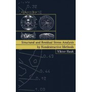 Structural and Residual Stress Analysis by Nondestructive Methods by V. Hauk