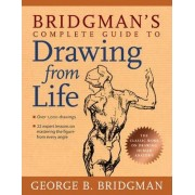 Bridgman's Complete Guide to Drawing From Life by George B. Bridgman