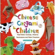 Chinese Origami for Children: Fold Zodiac Animals, Festival Decorations and Other Creations