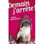 Demain J'Arrete by Gilles Legardinier