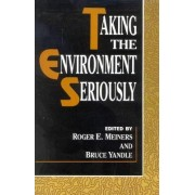 Taking the Environment Seriously by Roger E. Meiners